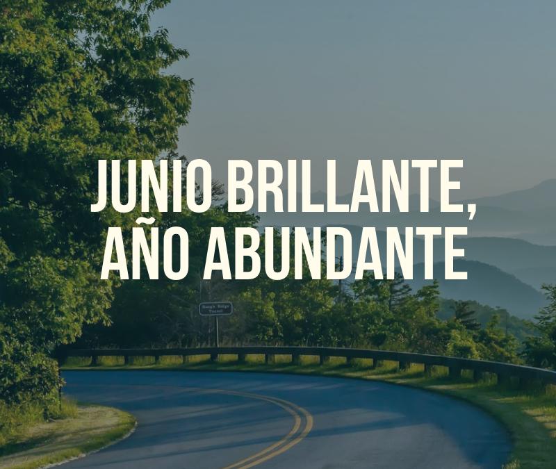 JUNIO BRILLANTE, AÑO ABUNDANTE